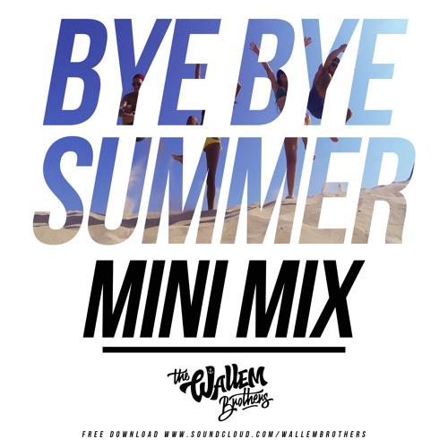 BYE BYE SUMMER MINI MIX [Free Download]
