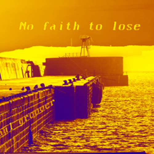 No faith to lose