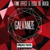 FUNK EFFECT & ELISA DO BRASIL - GALVANIZE
