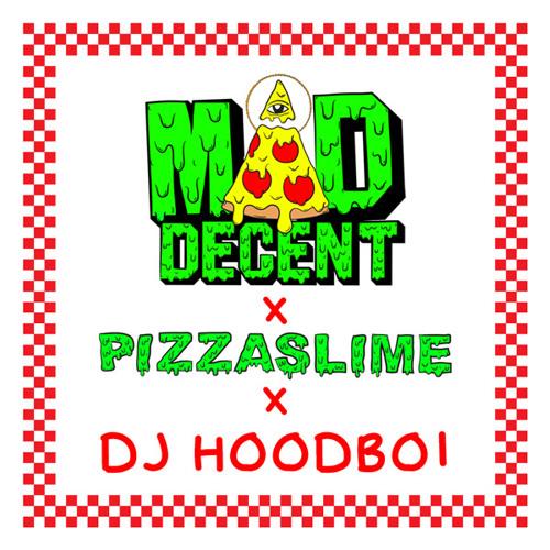 Mad Decent X PizzaSlime X DJ HOODBOI Mixtape