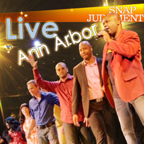 Listen to Snap LIVE! in Ann Arbor / Snap Judgment