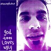 God Loves Ugly (chopped & screwed)
