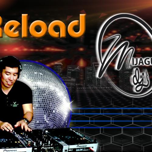 Reload - DJ Mijagui