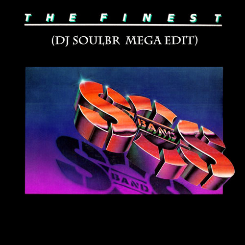 The SOS Band - The Finest (DjSoulBr MegaEdit)