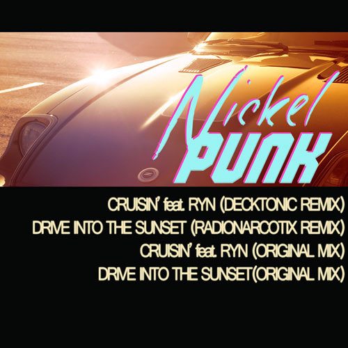 "nickelPUNK - ""Drive Into The Sunset (radionarcotix remix)"""