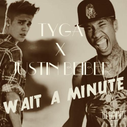 Wait A Minute Justin Bieber Ft Tyga [Dj Intro]