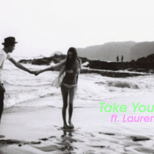 Take Your Time ft. Lauren Anatolia