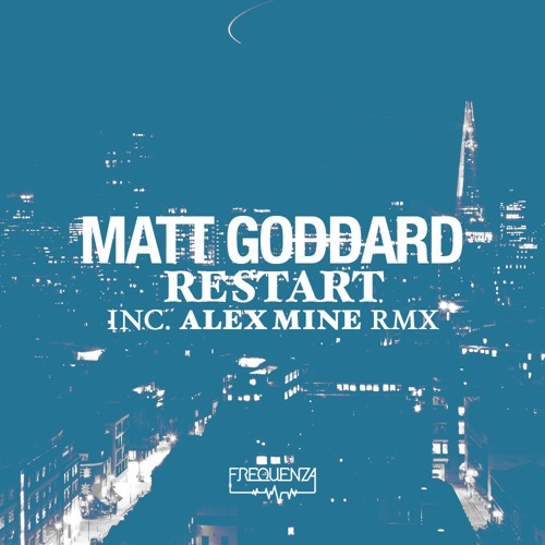 Matt Goddard - Restart / Deba - Inc. Alex Mine Remix