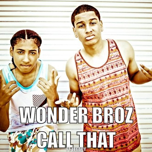 Wonder broz Call That ft . Legacy