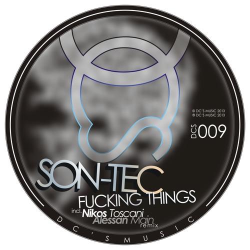 Son-Tec - Fucking Things (Original Mix) prev.