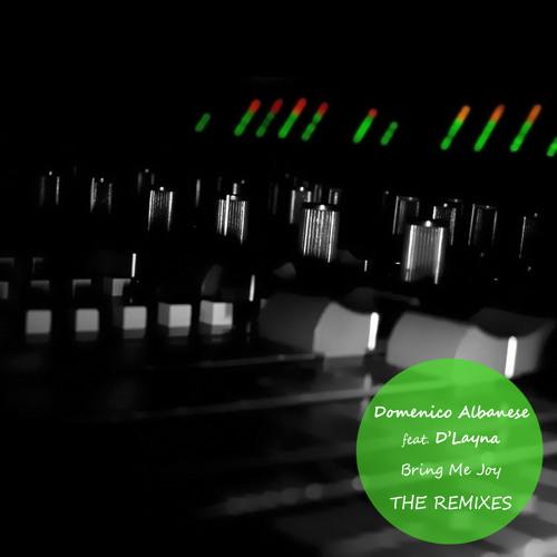 Domenico Albanese feat. D'layna - Bring Me Joy (Joe Lukketti Remix)
