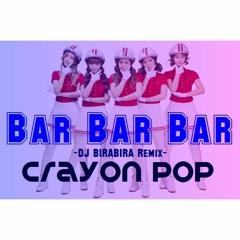 Crayon Pop / Bar Bar Bar -DJ BIRABIRA Remix-