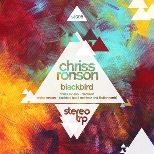 Chriss Ronson - Blackbird (Paul Martinez and Fiddler Remix) [ST005] {CUT & DEMO}