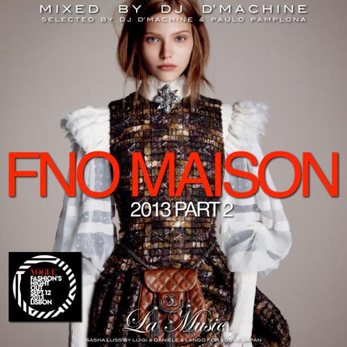 La Music - FNO 2013 PART 2 - Mixed by Dj D'Machine