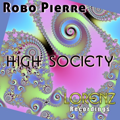 LOR013 : Robo Pierre - High Society (Original Mix) [Snippet]