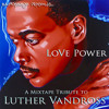 AudioSavage Presents...Love Power: A Mixtape Tribute To Luther Vandross