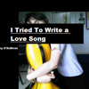 I Tried To Write A Love Song