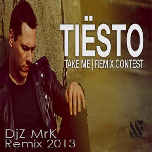 Tiesto - Take Me ( DjZ MrK Beatport Play Remix 2013)