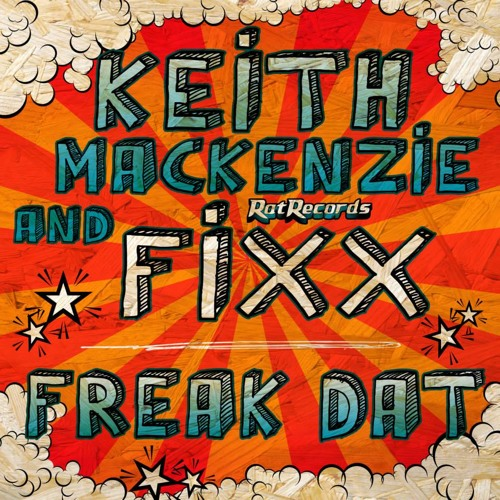 KMFX - FREAK DAT - OUT NOW ON BEATPORT