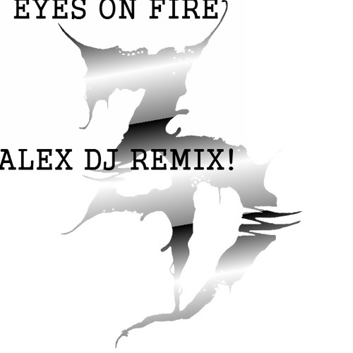 Eyes On Fire REMIX