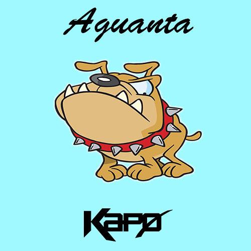 Aguanta by Kapo
