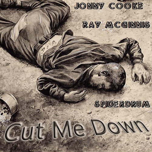 Cut Me Down Collab Ray McGinnis & Spiderdrum