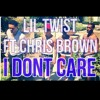 Lil Twist  I Dont Care Ft Chris Brown