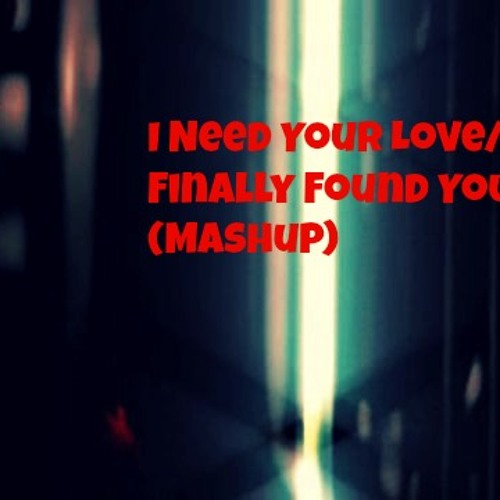Ellie vs. Enrique - Need Your Love/Finally Found You (Mashup)