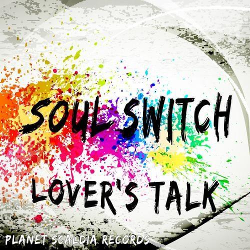 SOUL SWITCH - LOVER'S TALK (STEFAN K REMIX) -PREVIEW