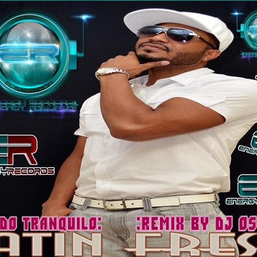 Latin Fresh - Pelado Tranquilo (Remix By Dj oS-CAR)