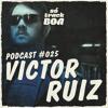 Victor Ruiz - SOTRACKBOA @ Podcast # 025