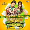 Tu Mere Agal Bagal Hai Bha Men Mix Dj Suzit mp3