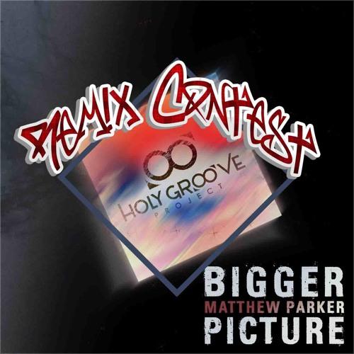 Bigger Picture feat. Matthew Parker - HGpro