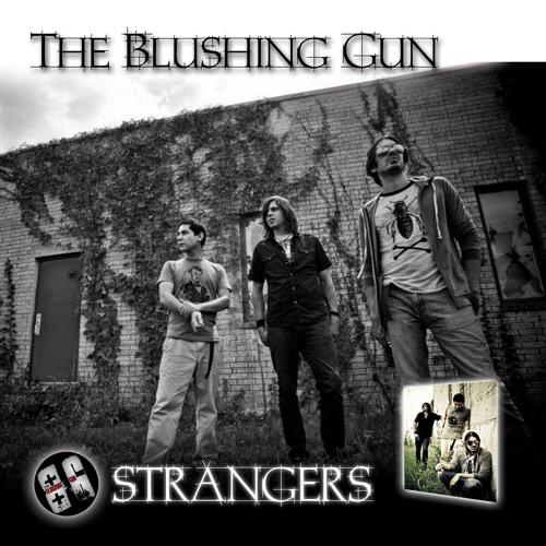 Strangers by The Blushing Gun