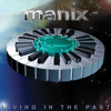 manix - Living In The Past (album preview)
