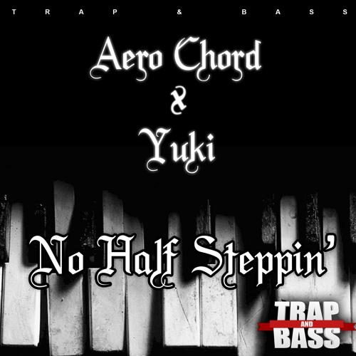 Aero Chord x Yuki - No Half Steppin' [FREE] [TNB Exclusive]