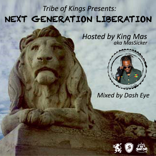 Tribe of Kings - Next Generation Liberation Mix hosted by King Mas