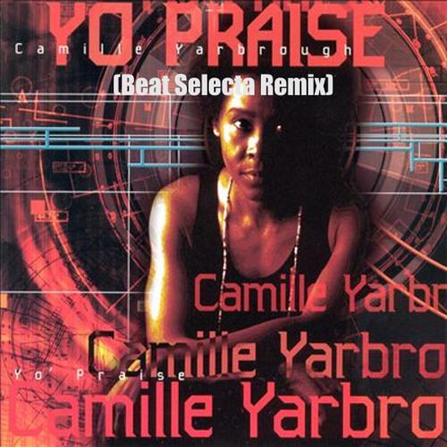 Camille Yarbrough - Take Yo' Praise (Beat Selecta Remix)