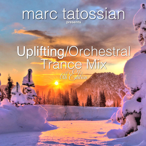 Uplifting/Orchestral Trance Mix: 6th Edition
