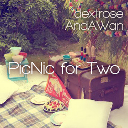 AndAWan - PicNic for Two (Dextrose Collaboration)