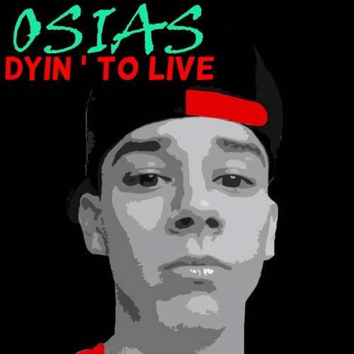 Osias - Dyin' To Live