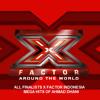 All Finalists X - Factor Indonesia - Mega Hits Ahmad Dhani