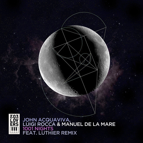 Manuel De La Mare, John Acquaviva & Luigi Rocca - 1001 Nights (Original Mix)