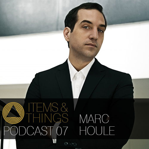 Marc Houle - Items & Things Podcast 07 - FIXED