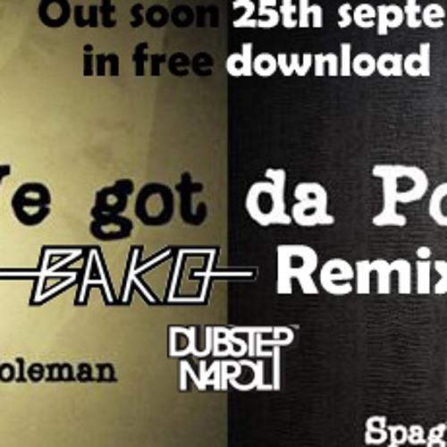 (clip) Spaghetti Roots & Marcello Coleman - We got da powa (Bako Remix)