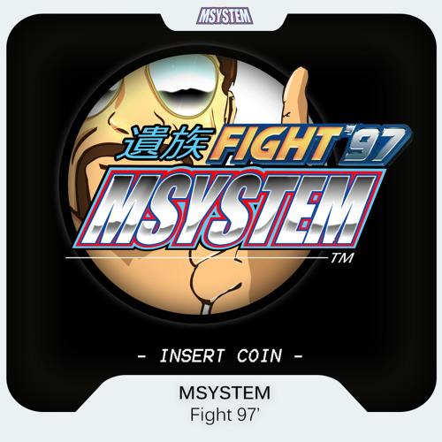 Msystem - Fight 97' - FREE DOWNLOAD -