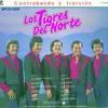 Download LOS TIGRES DEL NORTE Contrabando Y Traicion Mp3