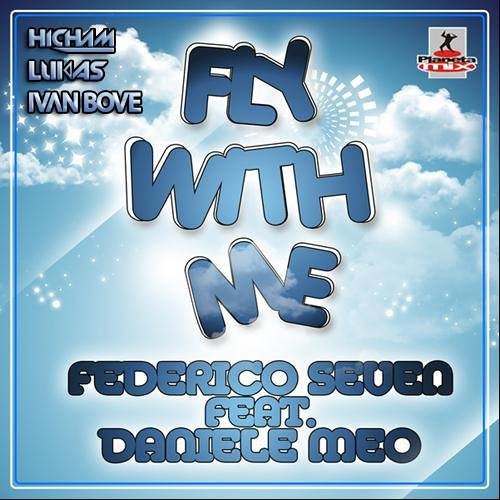Federico Seven Ft. Daniele Meo - Fly With Me ( Hicham & Lukas Vs. Ivan Bove Remix) + DOWNLOAD