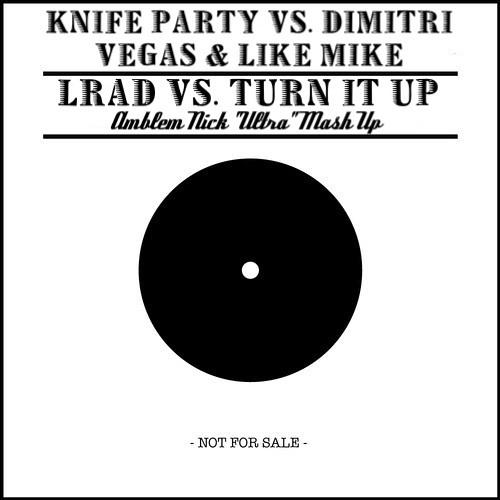 "LRAD vs. Turn It Up (Amblem Nick ""Ultra"" Mashup) [DOWNLOAD IN DESCRIPTION]"
