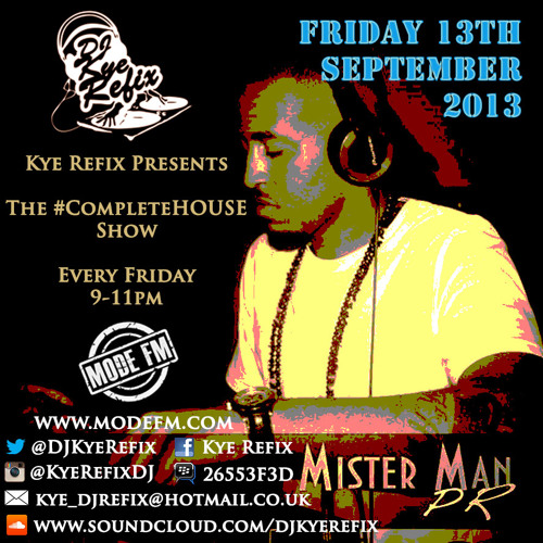 The #CompleteHOUSE Show On Mode FM (FRIDAY 13th SEPTEMBER 2013)